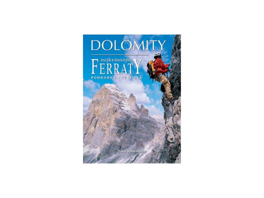 Dolomity, nejkrásnější ferraty