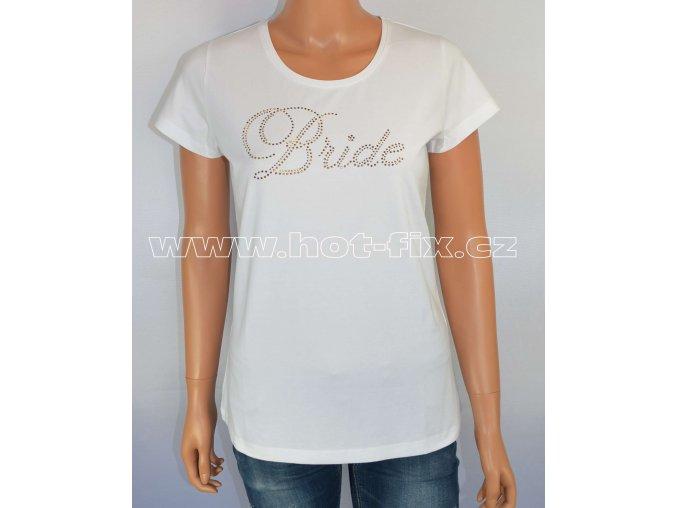 5 A Bride tričko pro nevěstu předsvatební párty a rozlučku se svobodou hot fix kamínky
