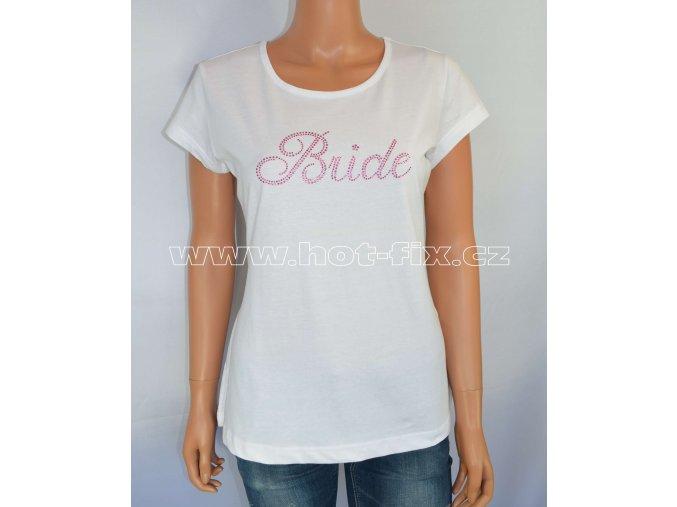 14 A Bride tričko pro nevěstu předsvatební párty a rozlučku se svobodou hot fix kamínky