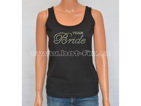 04-B Team Bride tričko s hot-fix kamínky pro družičky a kamarádky nevěsty na předsvatební párty, rozlučku se svobodou