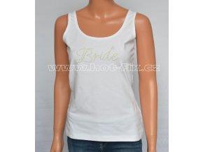 08-A-01-FTA136 Bride tričko s kamínky pro nevěstu na předsvatební párty a rozlučku se svobodou