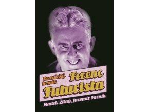 0030210810 Ferenc Futurista prebal 02 kopie