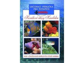 Korálové útesy Karibiku – Určovací příručka pro potápěče