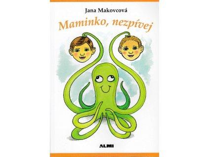 Jana Makovcová Maminko, nezpívej 3