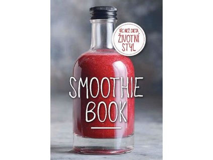 Smoothie Book Více než dieta, životní styl