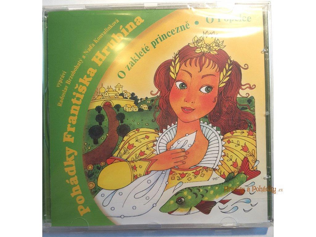 CD Pohádky Františka Hrubína O zakleté princezně, O Popelce