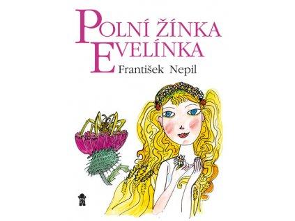 Pohádková knížka Polní žínka Evelínka- Fr. Nepil