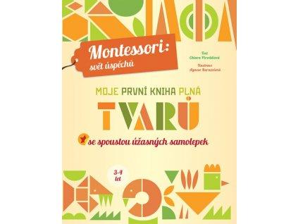 montessori Moje první kniha plná TVARŮ