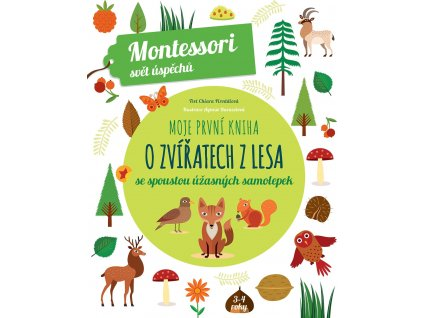 Moje první kniha o zvířatech z lesa se spoustou úžasných samolepek