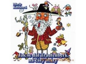 CD Jak se dal Trautenberk na čáry máry