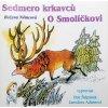 CD Sedmero krkavců,  O Smolíčkovi