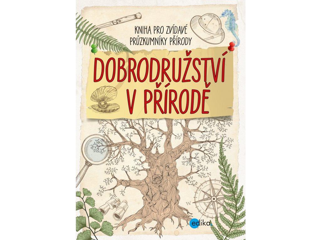 kolektiv autorů | Dobrodružství v přírodě