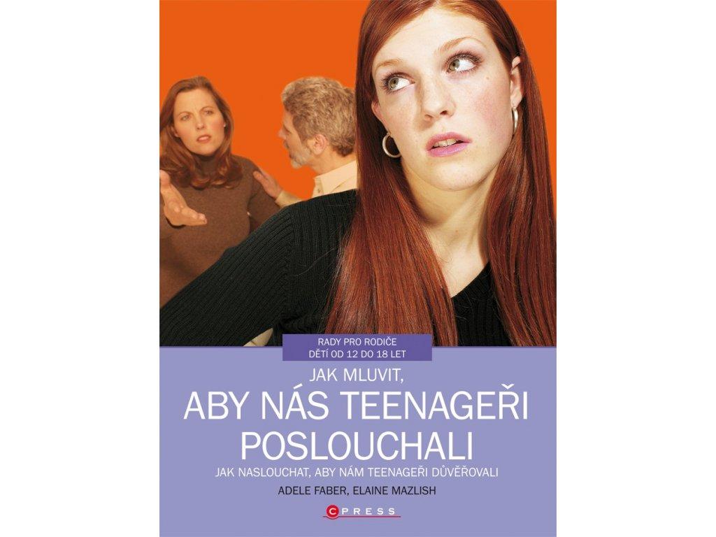 A. Faber, E. Mazlish | Jak mluvit, aby nás teenageři poslouchali