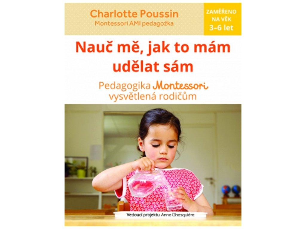 Charlotte Poussin | Nauč mě, jak to mám udělat sám