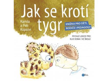 K. Kopsová, P. Kops | Jak se krotí tygr
