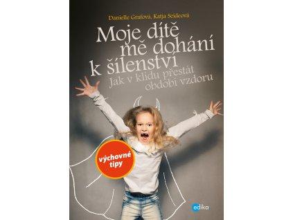 D. Grafová, K. Seideová | Moje dítě mě dohání k šílenství