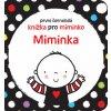 Stella Baggot | První černobílá knížka pro miminko Miminka