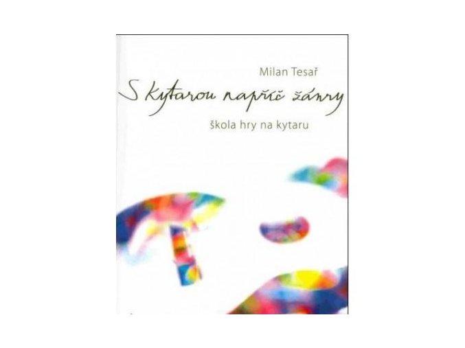 Milan Tesař - S kytarou napříč žánry + CD