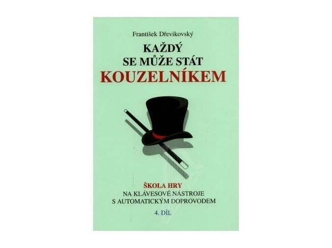 Dřevikovský, Každý se může stát kouzelníkem 4