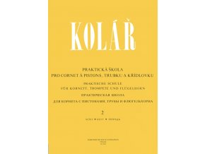 Kolář - Praktická škola pro cornet á pistons, trubku a křídlovku 2