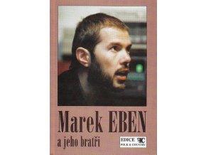 Zpěvník Marek Eben a jeho bratři
