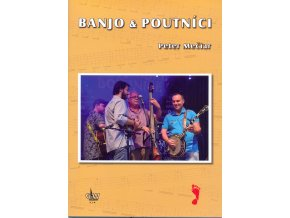Banjo a Poutníci včetně DVD Petr Mečiar