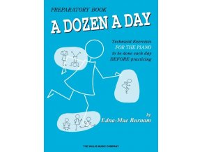 A DOZEN A DAY by Edna-Mae Burnam 1 - Primary/ klavír + CD