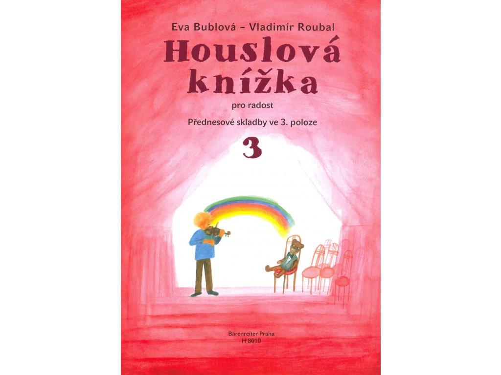 Houslová knížka 3 - Eva Bublová, Vladimír Roubal