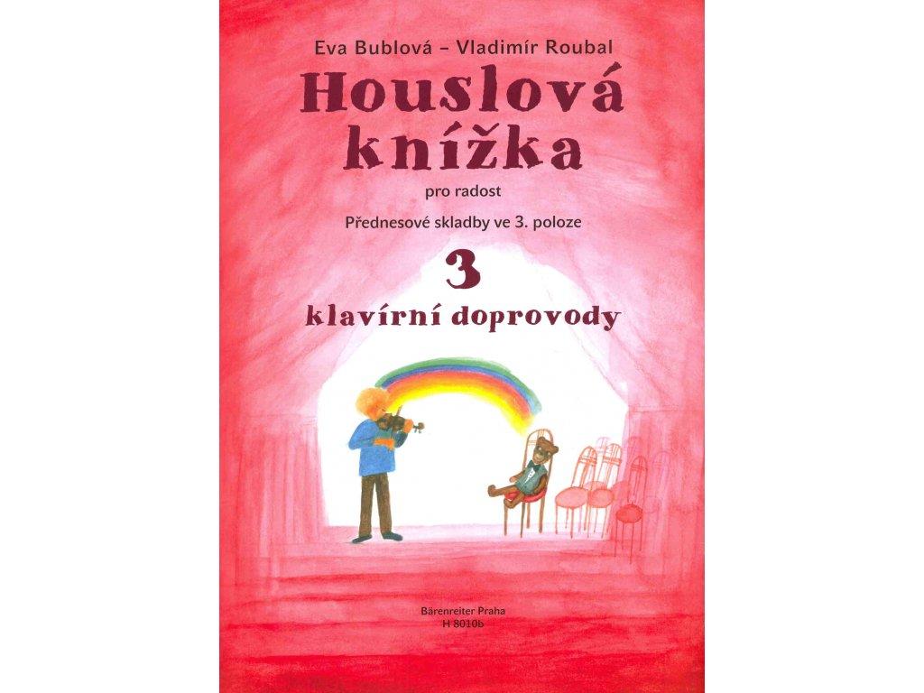 Houslová knížka 3 klavírní doprovody - Eva Bublová, Vladimír Roubal