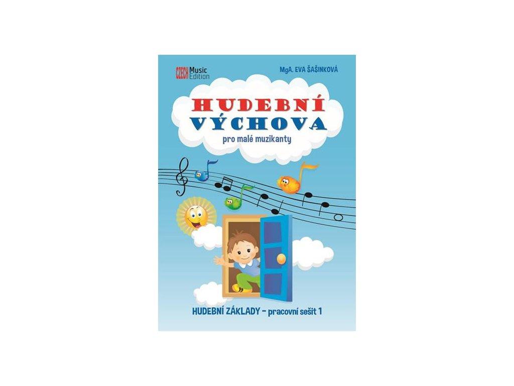Hudební výchova pro malé muzikanty - Eva Šašinková (Hudební základy - pracovní sešit 1)