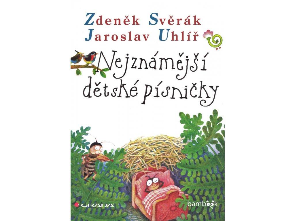 Nejznámější dětské písničky - Zdeněk Svěrák & Jaroslav Uhlíř