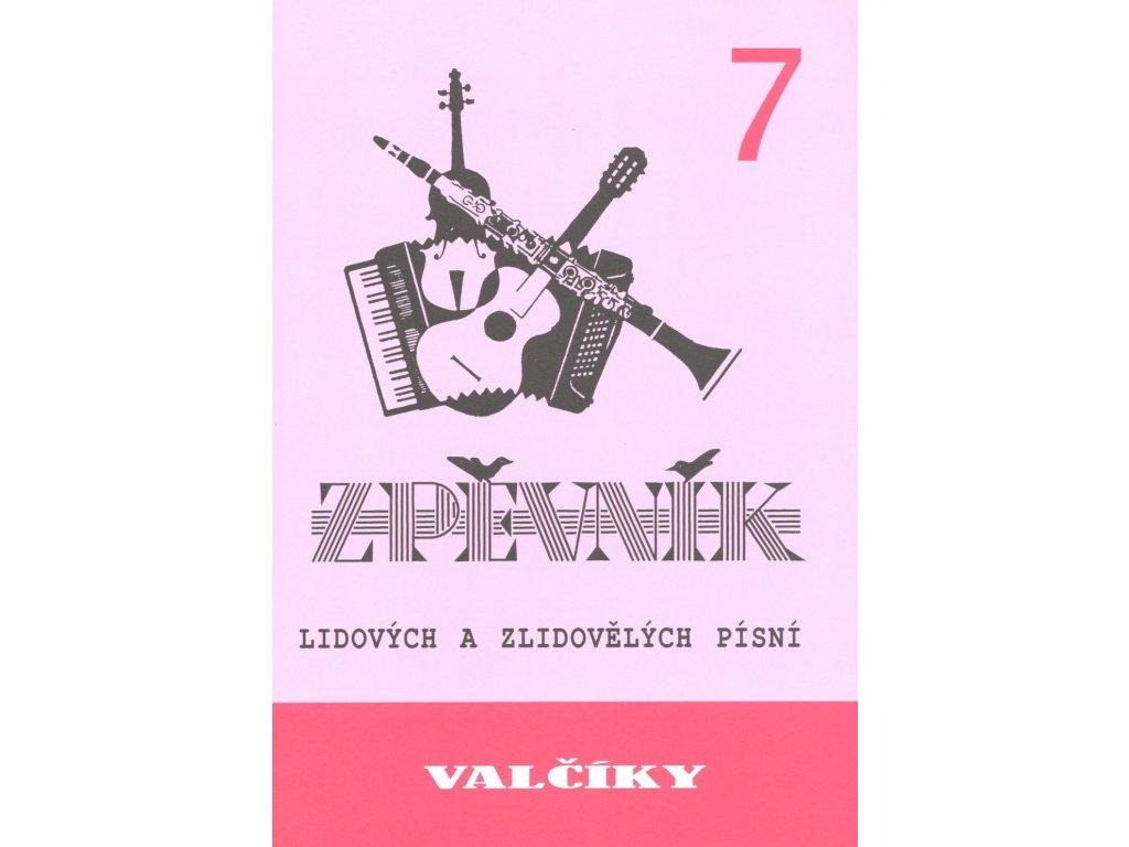Valčíky 7 - zpěvník lidových a zlidovělých písní