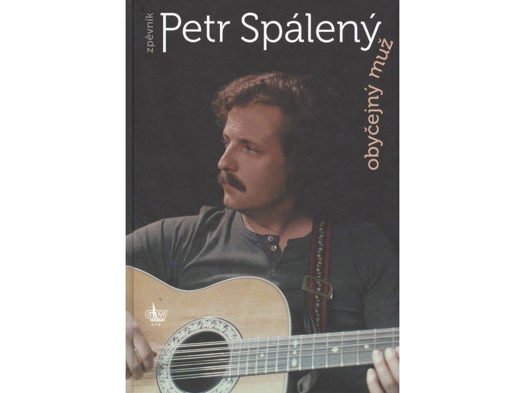 Petr Spálený - Obyčejný muž - zpěvník