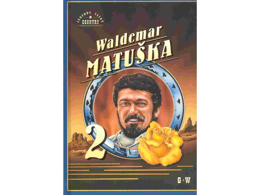 Waldemar Matuška 2 - zpěvník písní