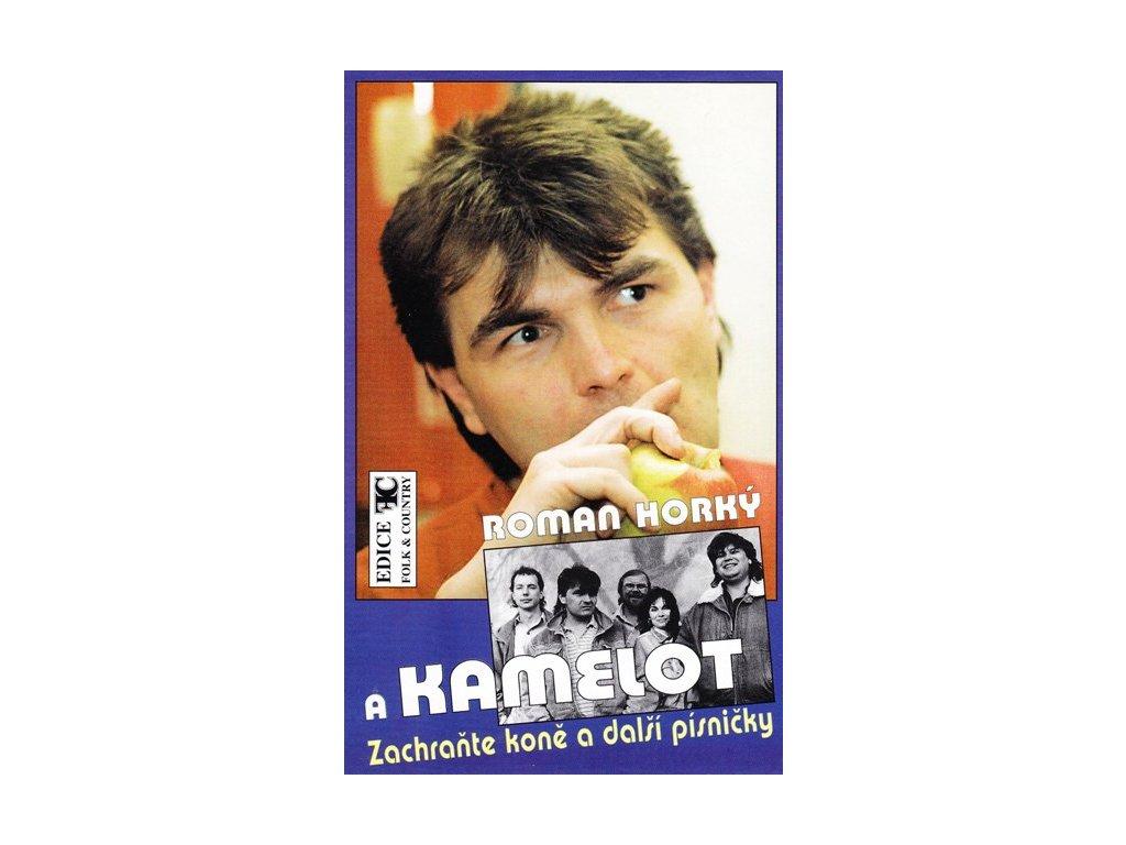 Roman Horký a Kamelot - Zachraňte koně a další písničky