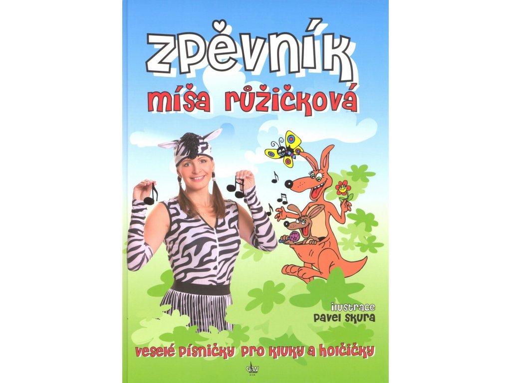 Zpěvník - Míša Růžičková - Veselé písničky pro kluky a holčičky