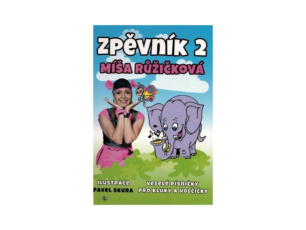 Zpěvník 2 - Míša Růžičková - Veselé písničky pro kluky a holčičky