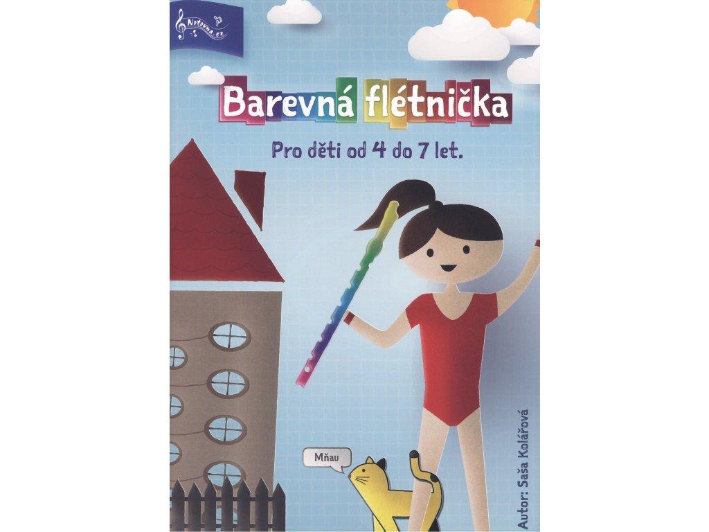 Barevná flétnička - Pro děti od 4 do 7 let - Saša Kolářová
