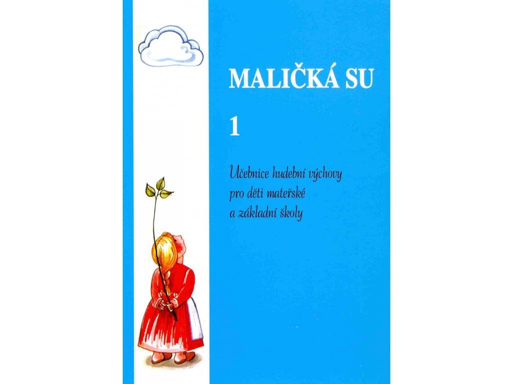 MALIČKÁ SU 1 - Učebnice hudební vychovy pro děti mateřské a základní školy