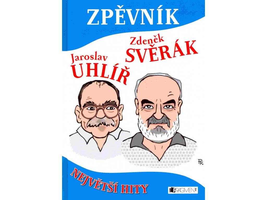 Zpěvník Jaroslav Uhlíř & Zdeněk Svěrák - Největší hity