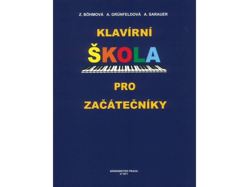 Klavírní škola pro začátečníky - Z. Bohmová, A. Grunfeldová, A. Sarauer