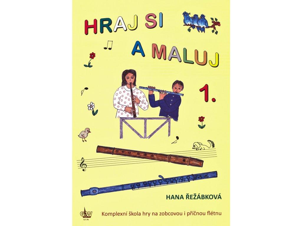 HRAJ SI A MALUJ 1 - komplexní škola hry na zobcovou i příčnou flétnu