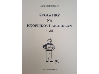 Škola hry na knoflíkový akordeon 1.díl - Jana Bezpalcová