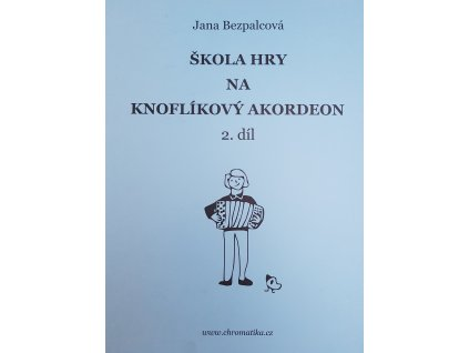Škola hry na knoflíkový akordeon 2.díl - Jana Bezpalcová