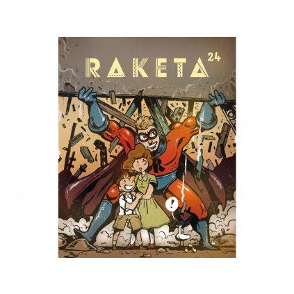 RAKETA Č. 24 / Hrdinové