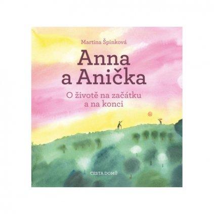 Anna a Anička - o životě na začátku a na konci