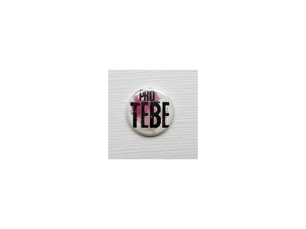 Pro tebe  / 10 -  3D button / placka