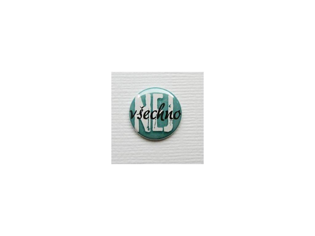 Všechno NEJ  / 13  -  3D button / placka