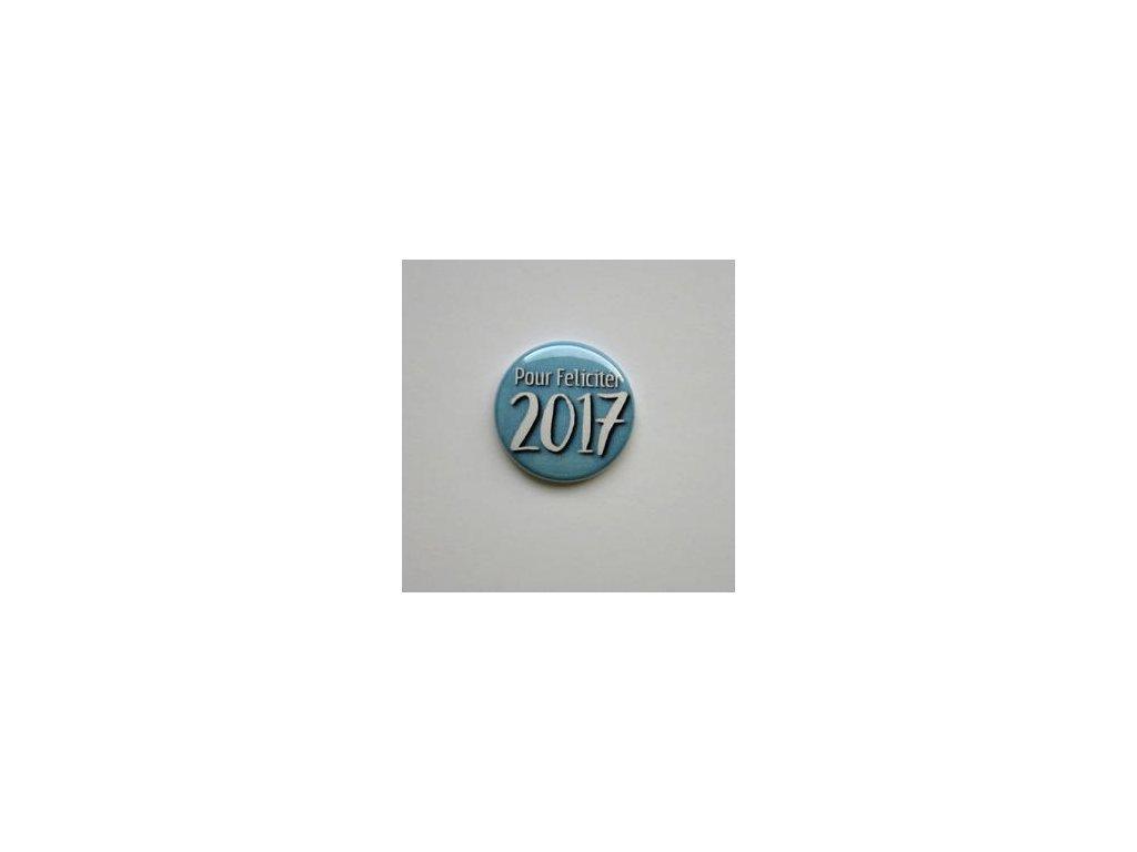 POUR FELICITER 2017 / 52  -  3D button / placka