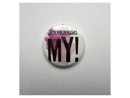 Jednoduše  MY! / 21  -  3D button / placka